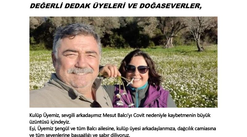 SEVGİLİ DEDAK ÜYELERİ ve DOĞASEVERLER,